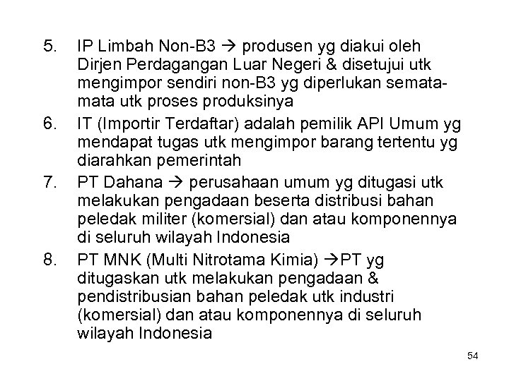 5. 6. 7. 8. IP Limbah Non-B 3 produsen yg diakui oleh Dirjen Perdagangan