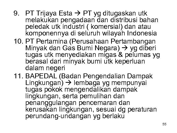 9. PT Trijaya Esta PT yg ditugaskan utk melakukan pengadaan distribusi bahan peledak utk