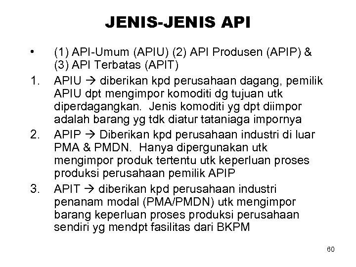 JENIS-JENIS API • 1. 2. 3. (1) API-Umum (APIU) (2) API Produsen (APIP) &