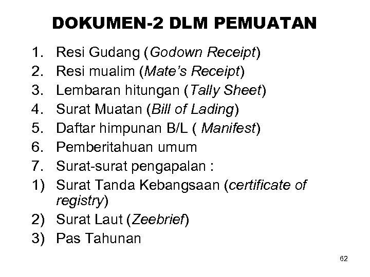 DOKUMEN-2 DLM PEMUATAN 1. 2. 3. 4. 5. 6. 7. 1) Resi Gudang (Godown