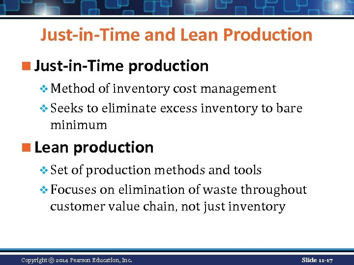Just-in-Time and Lean Production n Just-in-Time production v Method of inventory cost management v