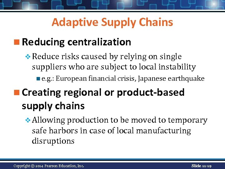 Adaptive Supply Chains n Reducing centralization v Reduce risks caused by relying on single