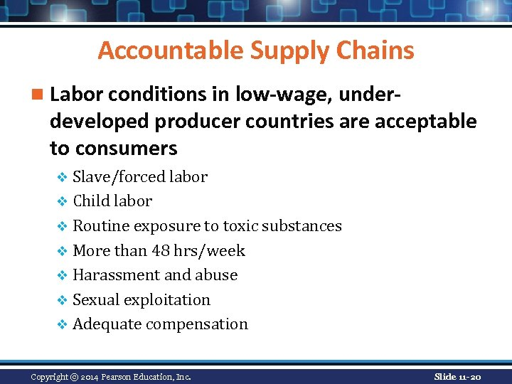 Accountable Supply Chains n Labor conditions in low-wage, under- developed producer countries are acceptable