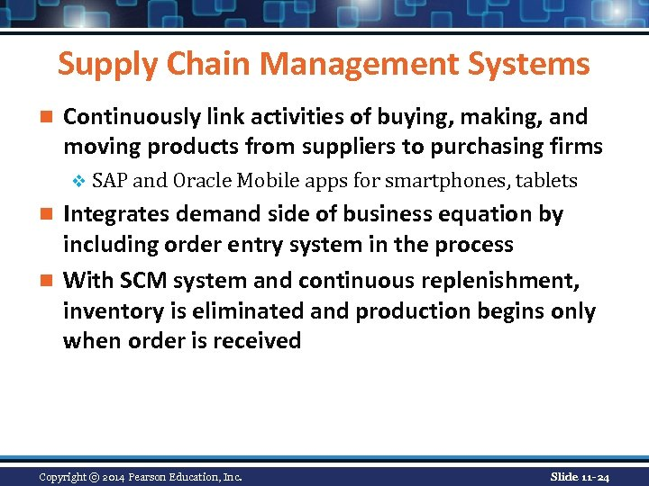 Supply Chain Management Systems n Continuously link activities of buying, making, and moving products
