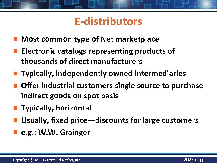 E-distributors n n n n Most common type of Net marketplace Electronic catalogs representing