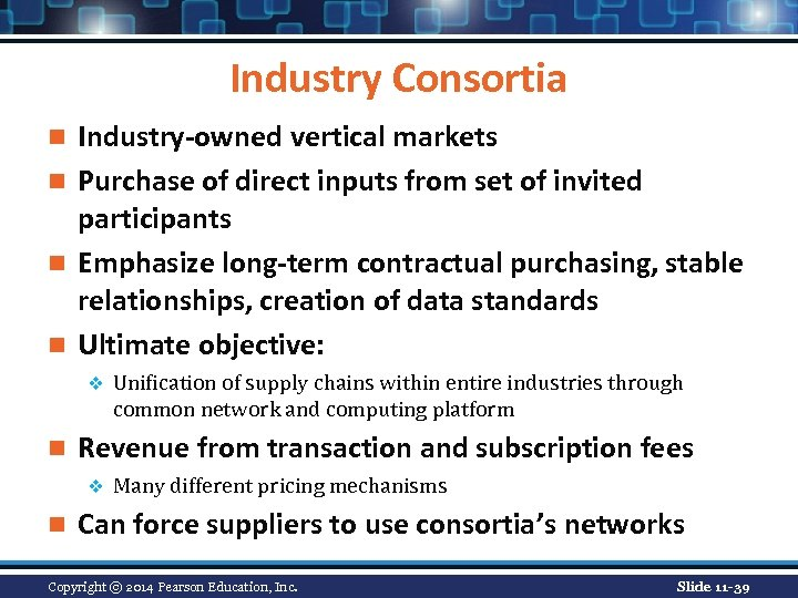 Industry Consortia Industry-owned vertical markets n Purchase of direct inputs from set of invited