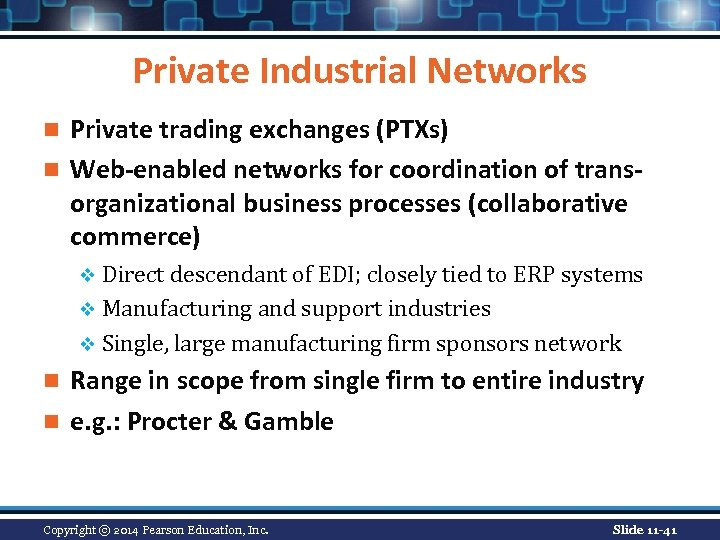 Private Industrial Networks Private trading exchanges (PTXs) n Web-enabled networks for coordination of transorganizational