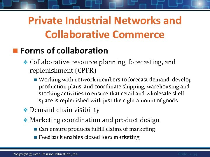Private Industrial Networks and Collaborative Commerce n Forms of collaboration v Collaborative resource planning,