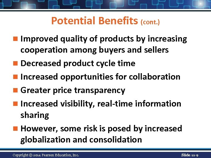 Potential Benefits (cont. ) n Improved quality of products by increasing cooperation among buyers