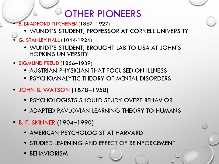 OTHER PIONEERS • E. BRADFORD TITCHENER (1867– 1927) • WUNDT'S STUDENT, PROFESSOR AT CORNELL