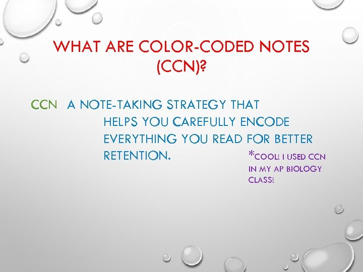 WHAT ARE COLOR-CODED NOTES (CCN)? CCN A NOTE-TAKING STRATEGY THAT HELPS YOU CAREFULLY ENCODE
