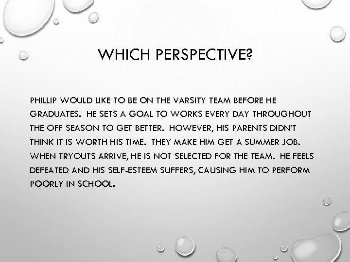 WHICH PERSPECTIVE? PHILLIP WOULD LIKE TO BE ON THE VARSITY TEAM BEFORE HE GRADUATES.