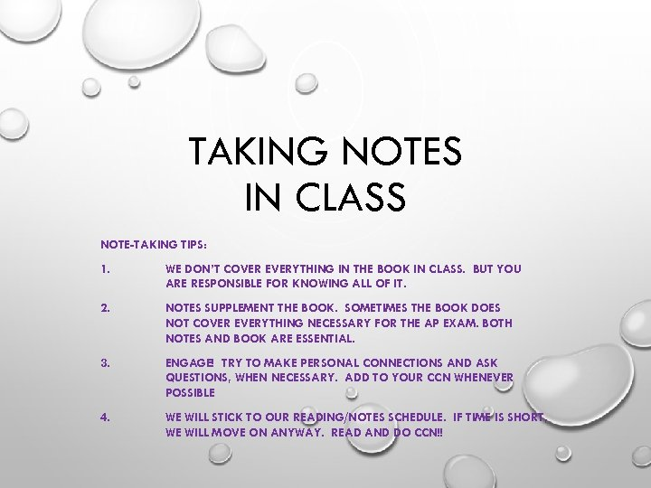 TAKING NOTES IN CLASS NOTE-TAKING TIPS: 1. WE DON'T COVER EVERYTHING IN THE BOOK