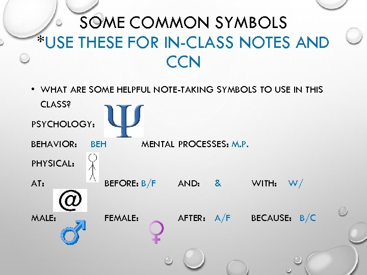 SOME COMMON SYMBOLS *USE THESE FOR IN-CLASS NOTES AND CCN • WHAT ARE SOME