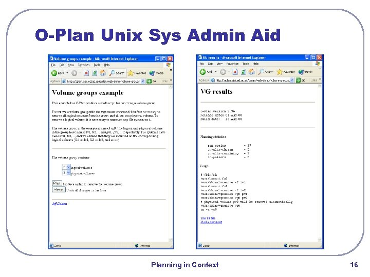 O-Plan Unix Sys Admin Aid Planning in Context 16