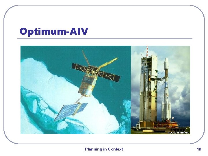 Optimum-AIV Planning in Context 19