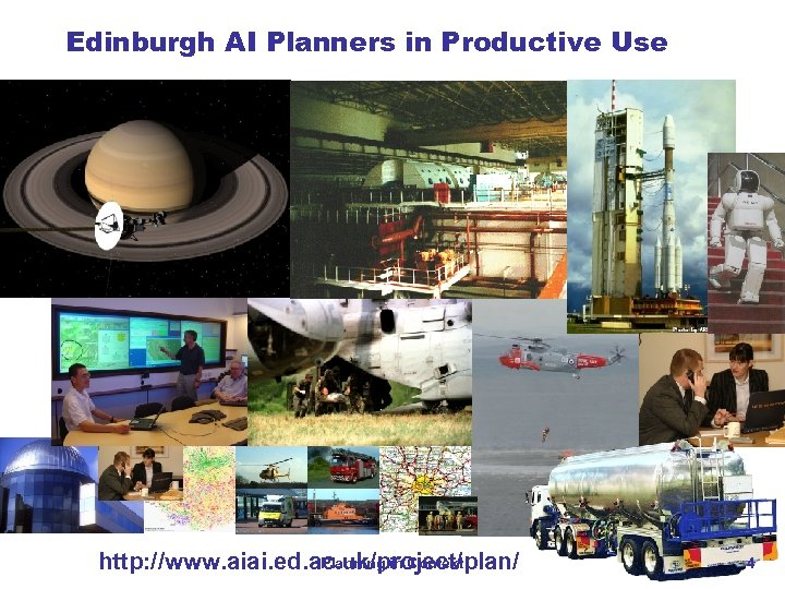 Edinburgh AI Planners in Productive Use Planning in Context http: //www. aiai. ed. ac.