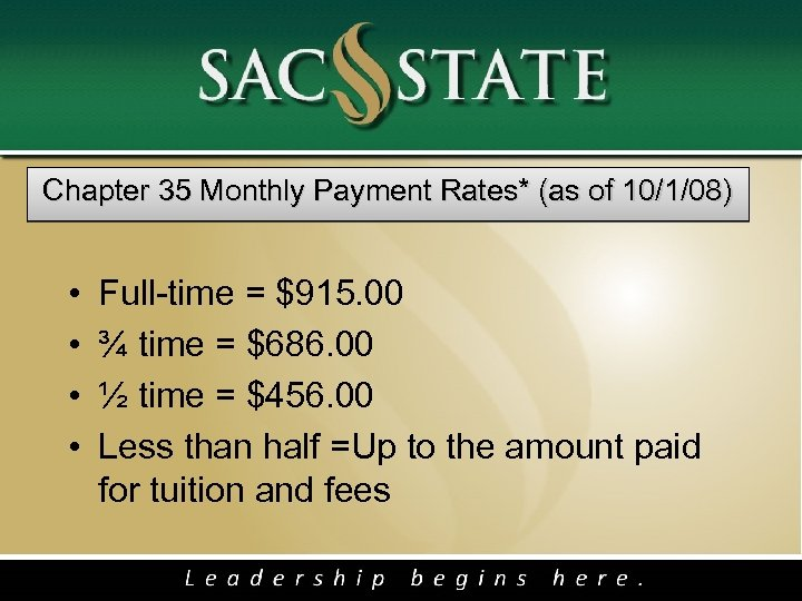 Chapter 35 Monthly Payment Rates* (as of 10/1/08) • • Full-time = $915. 00