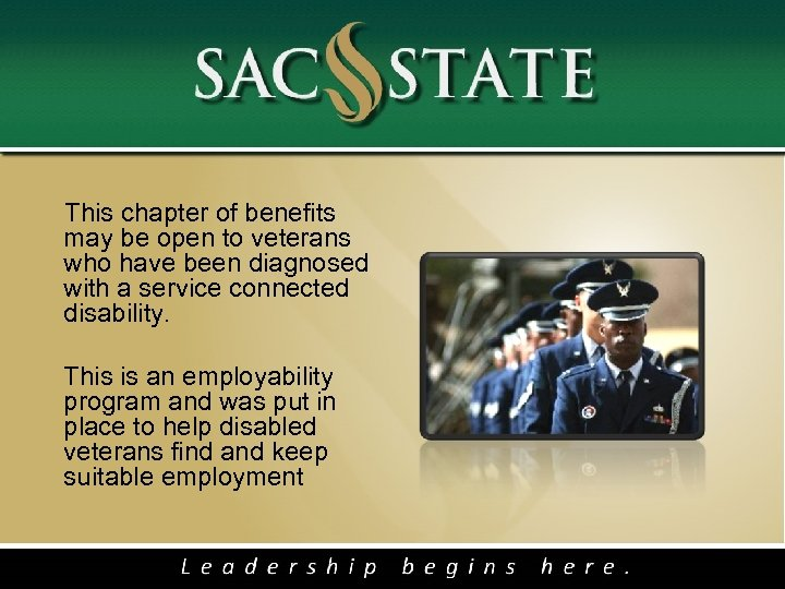 This chapter of benefits may be open to veterans who have been diagnosed