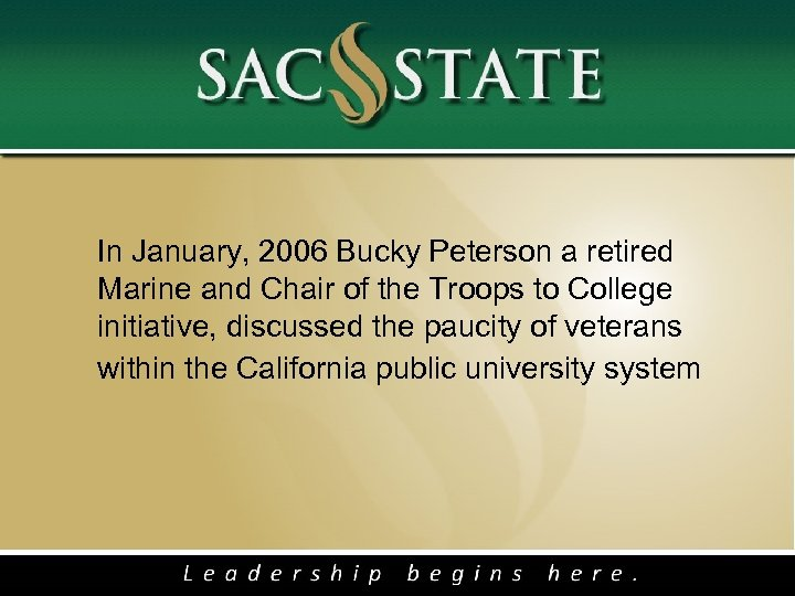 In January, 2006 Bucky Peterson a retired Marine and Chair of the Troops
