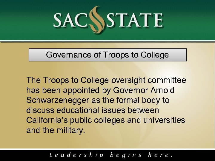 Governance of Troops to College The Troops to College oversight committee has been