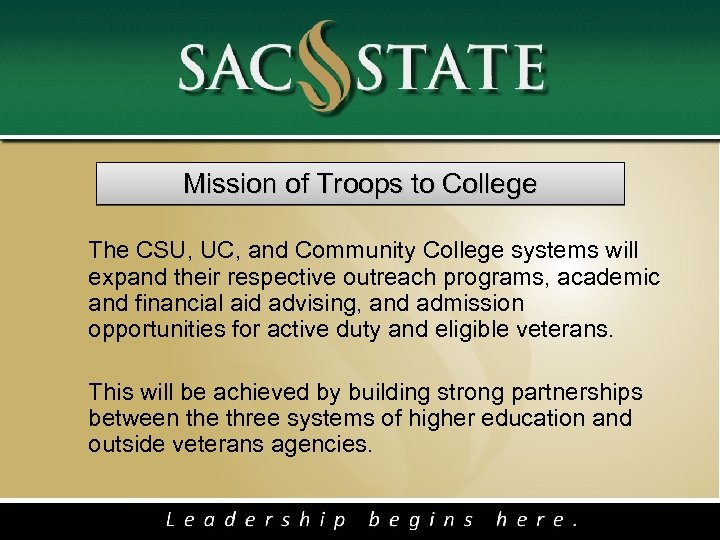 Mission of Troops to College The CSU, UC, and Community College systems will