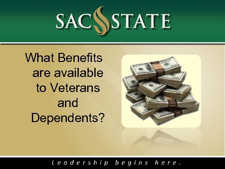 What Benefits are available to Veterans and Dependents?