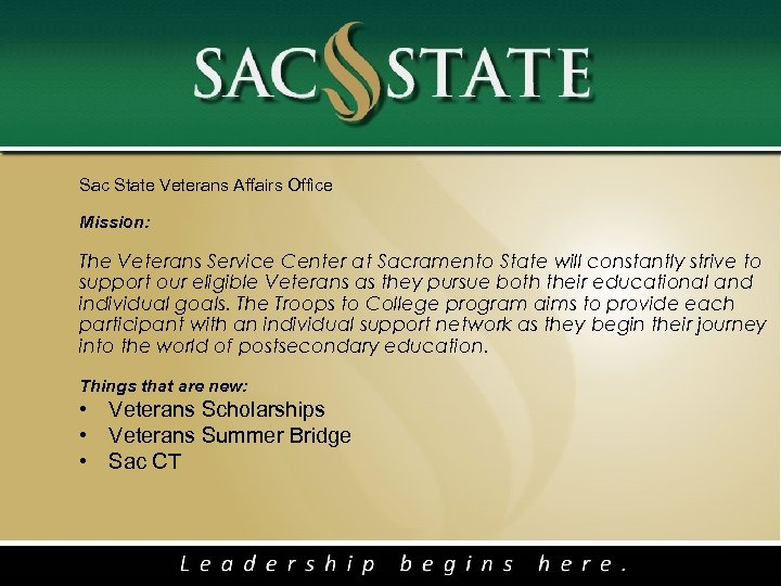 Sac State Veterans Affairs Office Mission: The Veterans Service Center at Sacramento State will