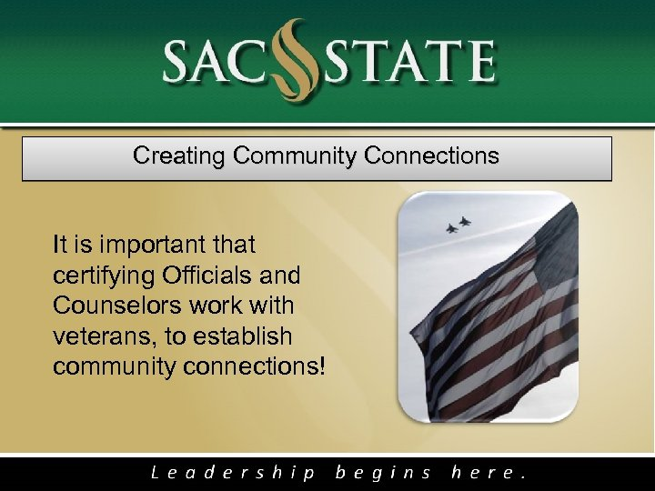 Creating Community Connections It is important that certifying Officials and Counselors work with
