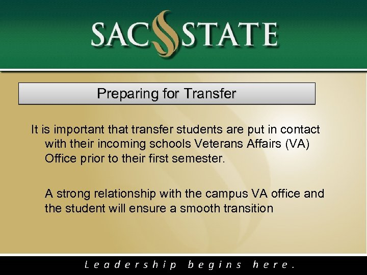 Preparing for Transfer It is important that transfer students are put in contact
