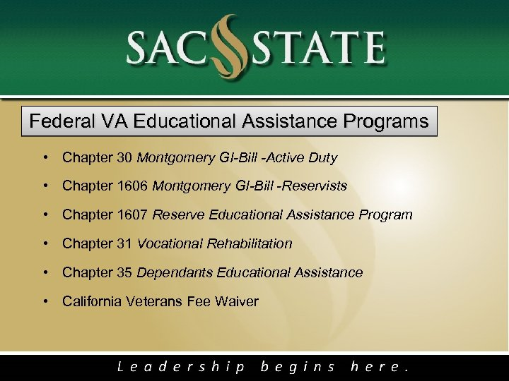 Federal VA Educational Assistance Programs • Chapter 30 Montgomery GI-Bill -Active Duty • Chapter