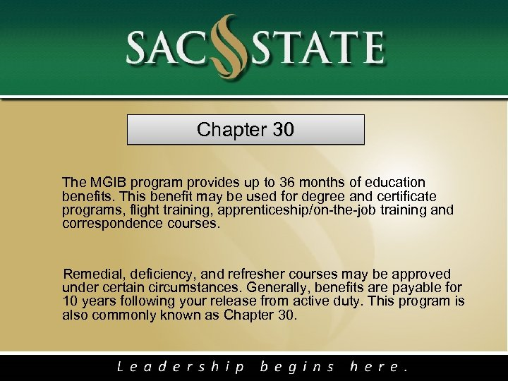 Chapter 30 The MGIB program provides up to 36 months of education benefits.