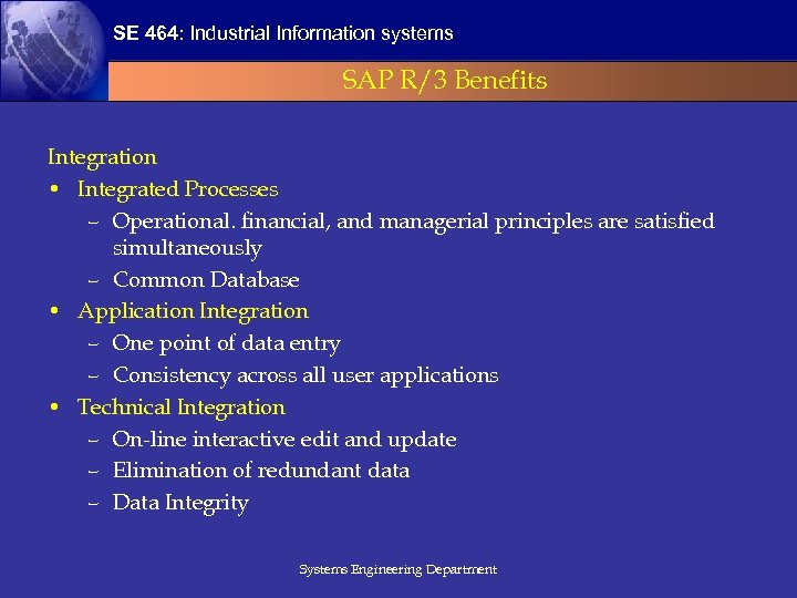 SE 464: Industrial Information systems SAP R/3 Benefits Integration • Integrated Processes – Operational.