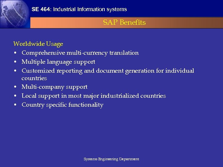 SE 464: Industrial Information systems SAP Benefits Worldwide Usage • Comprehensive multi-currency translation •
