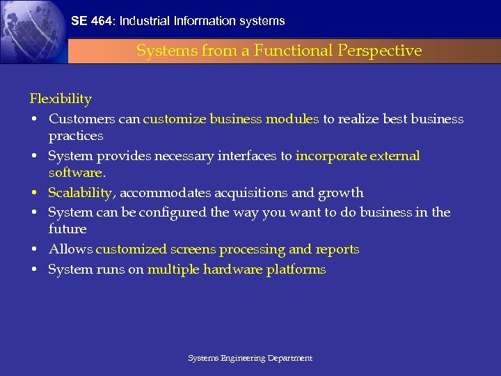 SE 464: Industrial Information systems Systems from a Functional Perspective Flexibility • Customers can