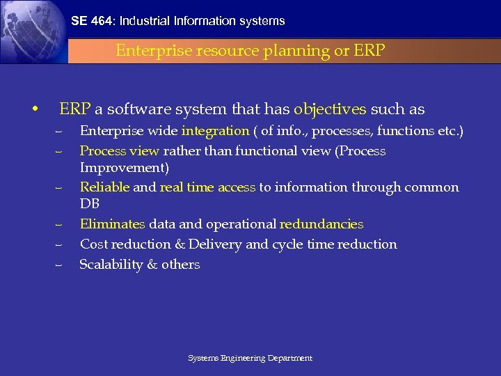 SE 464: Industrial Information systems Enterprise resource planning or ERP • ERP a software