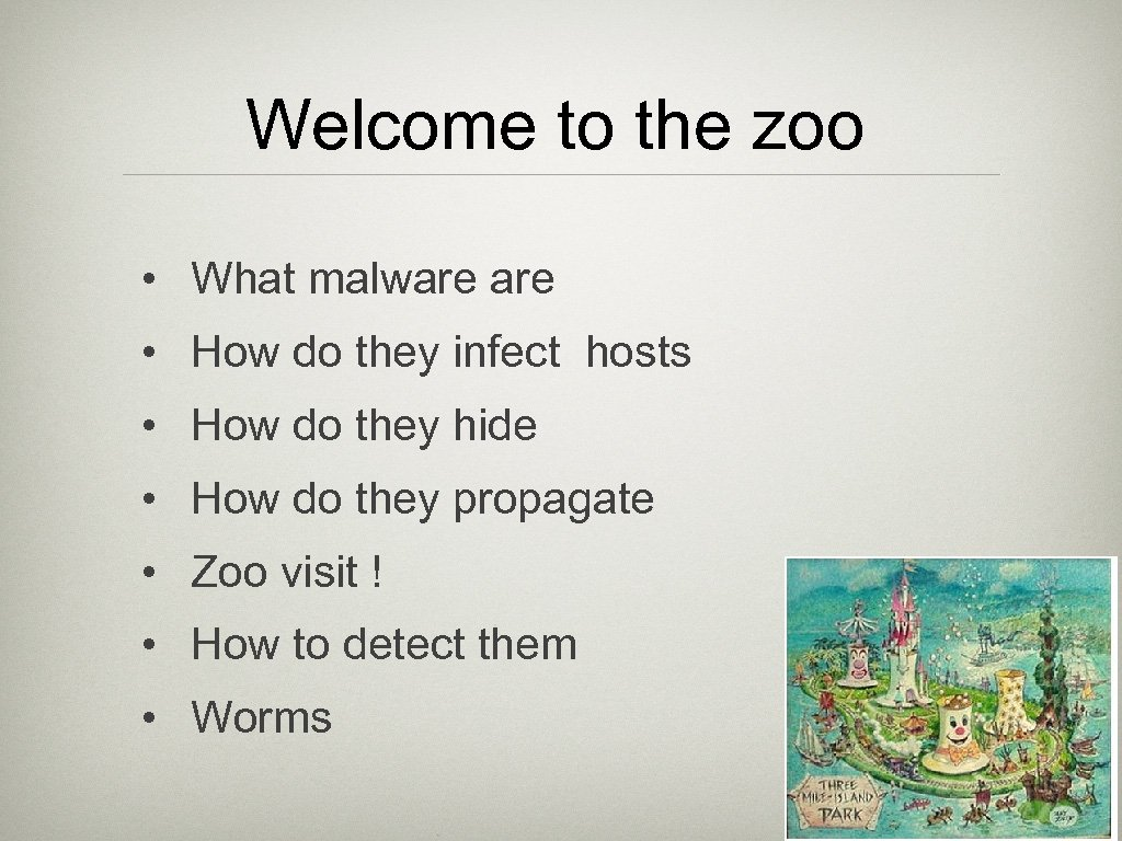 Welcome to the zoo • What malware • How do they infect hosts •
