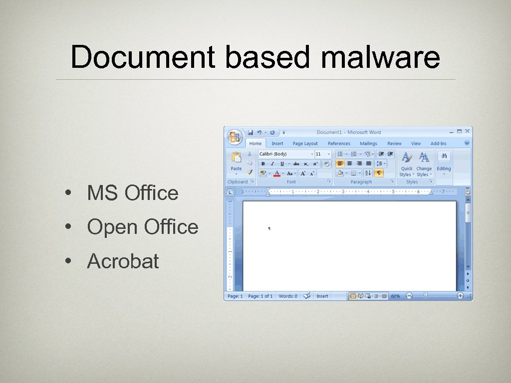 Document based malware • MS Office • Open Office • Acrobat