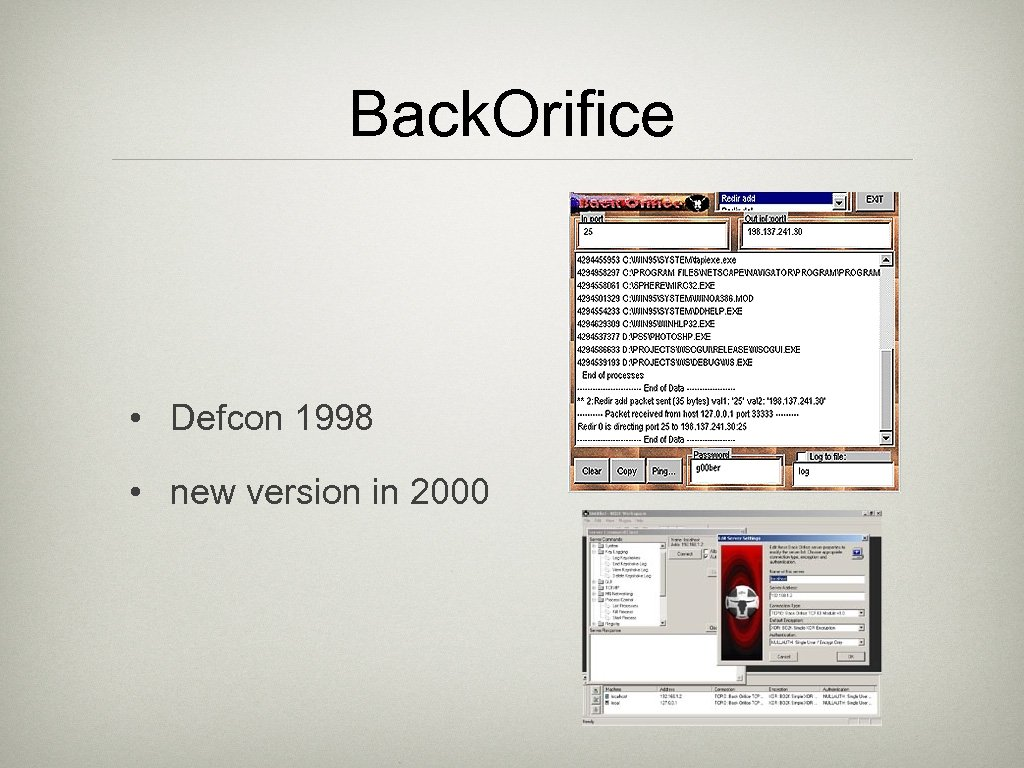 Back. Orifice • Defcon 1998 • new version in 2000
