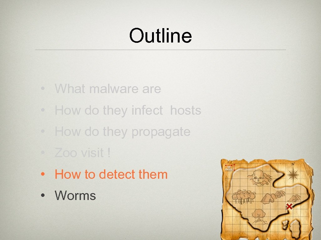 Outline • What malware • How do they infect hosts • How do they