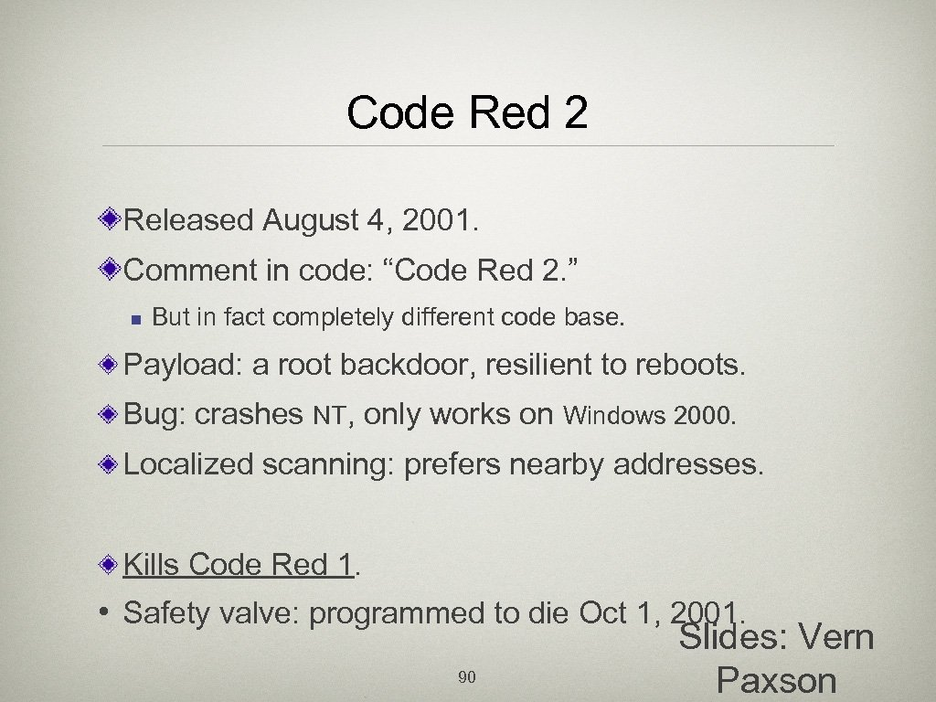 "Code Red 2 Released August 4, 2001. Comment in code: ""Code Red 2. """