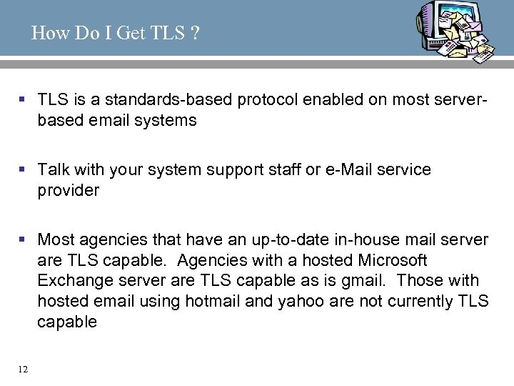 How Do I Get TLS ? § TLS is a standards-based protocol enabled on