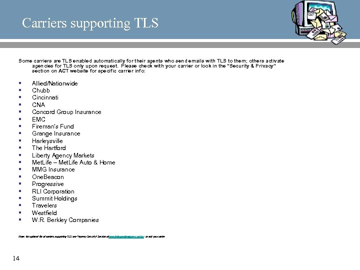 Carriers supporting TLS Some carriers are TLS enabled automatically for their agents who send