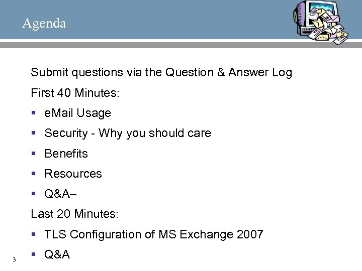 Agenda Submit questions via the Question & Answer Log First 40 Minutes: § e.
