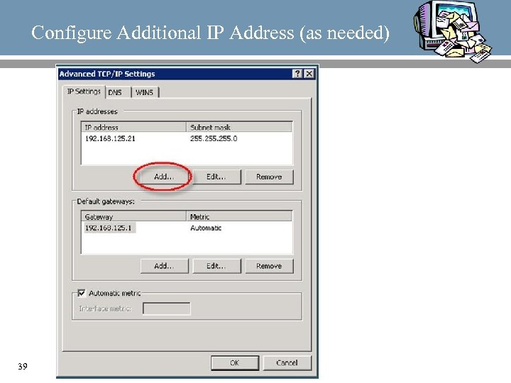 Configure Additional IP Address (as needed) 39