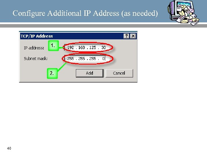 Configure Additional IP Address (as needed) 40