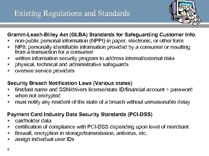 Existing Regulations and Standards Gramm-Leach-Bliley Act (GLBA) Standards for Safeguarding Customer Info. § non-public