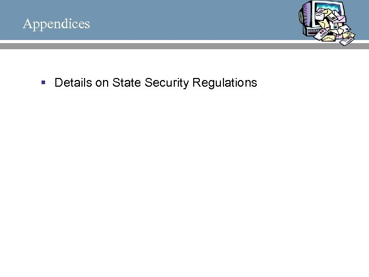 Appendices § Details on State Security Regulations