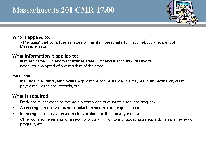 """Massachusetts 201 CMR 17. 00 Who it applies to: all """"entities"""" that own, license,"""
