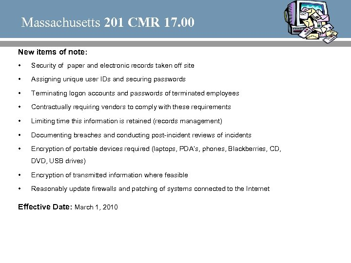 Massachusetts 201 CMR 17. 00 New items of note: • Security of paper and